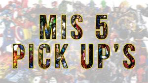 Mis 5 Pick Up's de comics para la semana 26/7/17