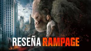[Reseña] Rampage (2018)