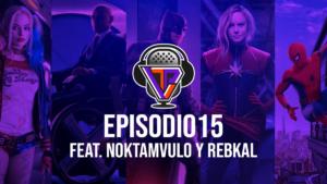 TechVidPlay Podcast Ep.15 – ¿Cansa el género de los superhéroes en el cine? Feat. Noktamvulo y Rebkal