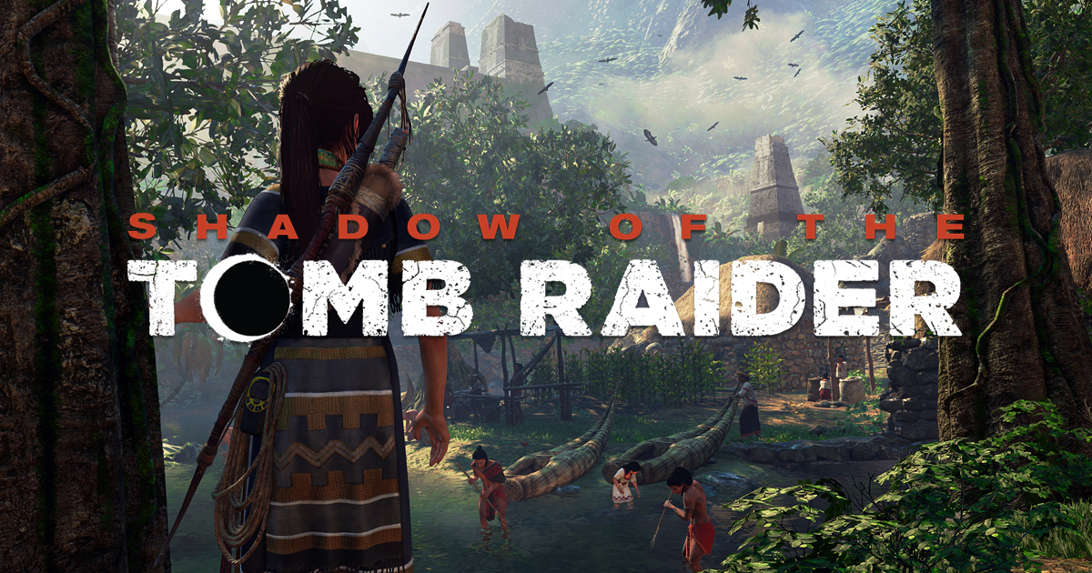 [Gameplay] Presentan la ciudad de Paititi de Shadow of the Tomb Raider