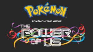 Llega nuevo avance de Pokémon the Movie: The Power of Us