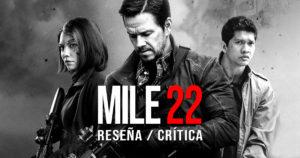 [Reseña] Miles 22 (2018)