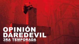 [Opinión] Daredevil Season 3 de Netflix