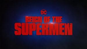 [Trailer] Reing of the Supermen