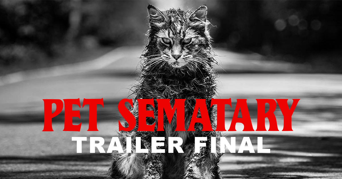 Paramount Pictures libera el trailer final de Pet Sematary (2019)