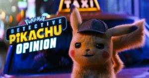 Opinión de Pokémon: Detective Pikachu (Libre de Spoilers)