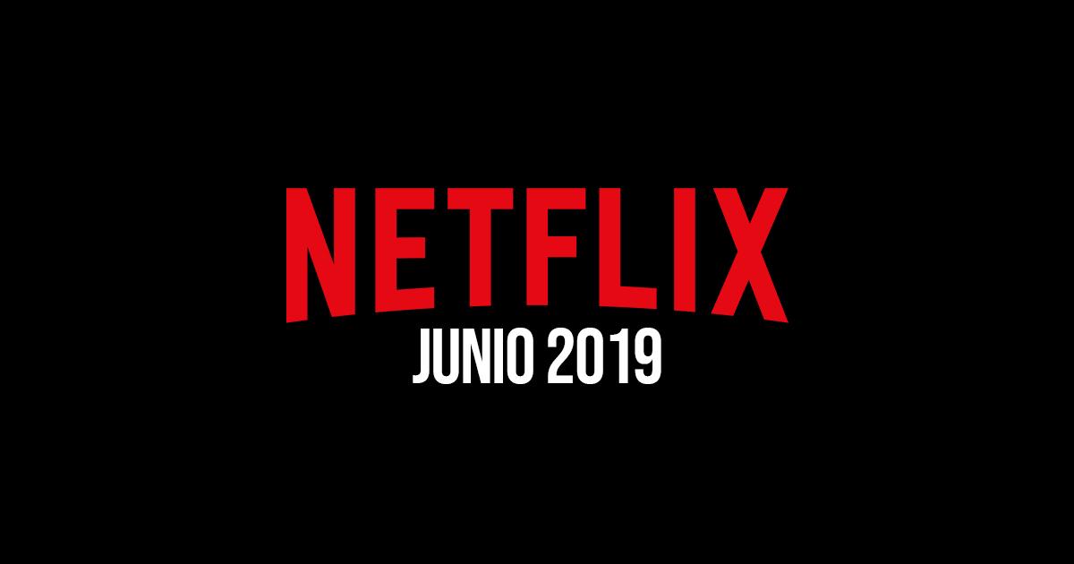 Esto es lo nuevo que llegará a Netflix para Junio 2019